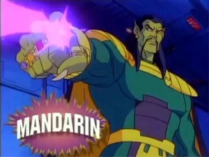 The Mandarin in the Iron Man Animated Series. You get the picture.