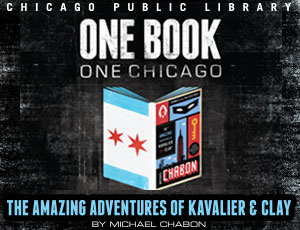 One Book, One Chicago's 2014 Selection: The Amazing Adventures of Kavalier and Clay